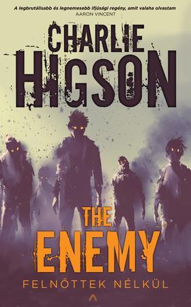 Charlie Higson - The Enemy - Felnőttek nélkül