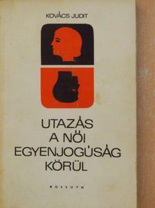 Kovács Judit - Utazás a női egyenjogúság körül [antikvár]