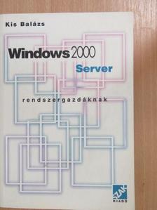 Kis Balázs - Windows 2000 Server [antikvár]