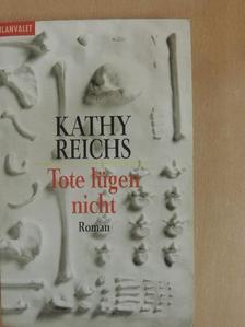 Kathy Reichs - Tote lügen nicht [antikvár]