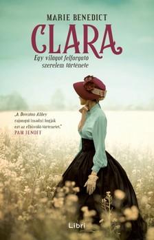 Marie Benedict - Clara - Egy világot felforgató szerelem története [eKönyv: epub, mobi]