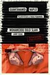 Mohamedou Ould Slahi - Guantanamói napló - Feljegyzések a fogolytáborból [eKönyv: epub, mobi]