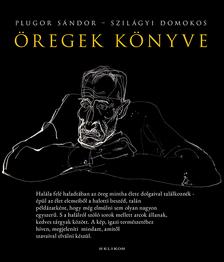 Szilágyi Domokos-Plugor Sándor - Öregek könyve