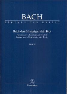 J. S. Bach - BRICH DEM HUNGRIGEN DEIN BROT, KANTATE ZUM 1. SONNTAG NACH TRINITATIS BWV 39 STUDIENPARTITUR