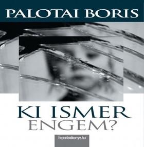 Palotai Boris - Ki ismer engem? [eKönyv: epub, mobi]