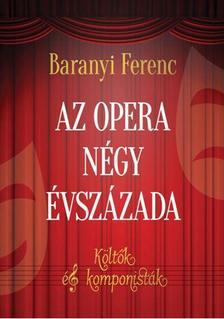 Baranyi Ferenc - Az opera négy évszázada