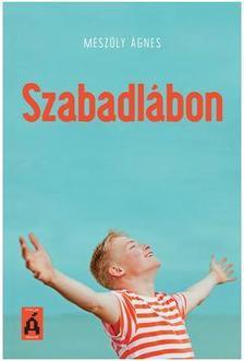 MÉSZÖLY ÁGNES - Szabadlábon - Road movie kerekesszékben