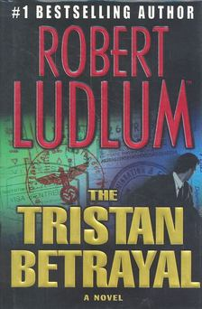 Robert Ludlum - The Tristan Betrayal [antikvár]