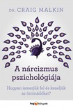 Dr. Craig Malkin - A nárcizmus pszichológiája - Hogyan ismerjük fel és kezeljük az önimádókat? [eKönyv: epub, mobi]