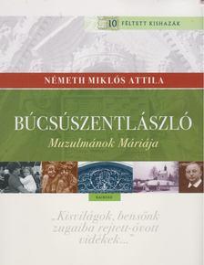Németh Miklós Attila - Búcsúszentlászló [antikvár]