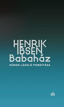 Ibsen, Henrik - Babaház - Kúnos László fordítása