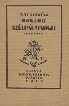 Balázs Béla - Doktor Szélpál Margit [antikvár]