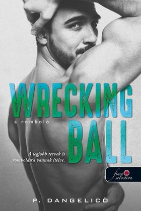 P. Dangelico - Wrecking Ball - A romboló (Szeretni nehéz 1.)