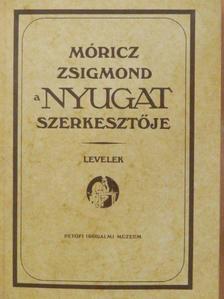 Babits Mihály - Móricz Zsigmond, a Nyugat szerkesztője [antikvár]