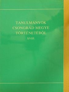 Bratinka József - Tanulmányok Csongrád megye történetéből XVIII. [antikvár]