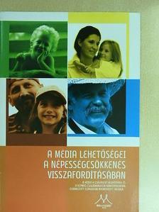 Aczél Petra - A média lehetőségei a népességcsökkenés visszafordításában [antikvár]