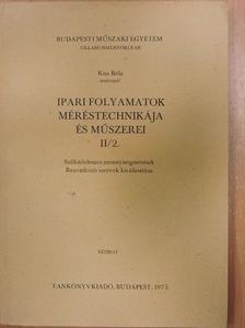 Kiss Béla - Ipari folyamatok méréstechnikája és műszerei II/2. [antikvár]