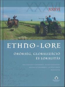 Ethno-lore XXXVI. - Örökség, globalizáció és lokalitás