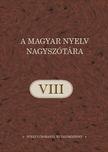 A magyar nyelv nagyszótára VIII. kötet