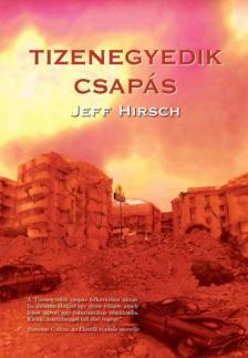 HIRSCH, JEFF - Tizenegyedik csapás