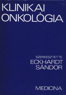 Eckhardt Sándor - Klinikai onkológia [antikvár]