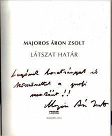 BEKE LÁSZLÓ - Majoros Áron Zsolt: Látszat határ (dedikált) [antikvár]