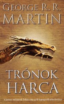 George R. R. Martin - Trónok harca - A tűz és a jég dala I.