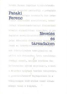 Pataki Ferenc - Nevelés és társadalom [antikvár]
