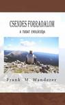 Wanderer Frank M. - Csendes forradalom - A Tudat evolúciója [eKönyv: epub, mobi]