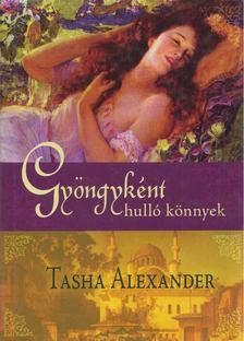 Tasha Alexander - Gyöngyként hulló könnyek [antikvár]