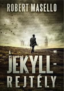 Robert Masello - A Jekyll-rejtély [eKönyv: epub, mobi]