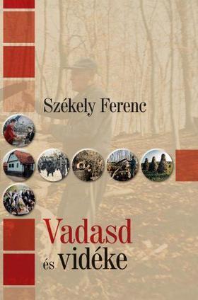 Székely Ferenc - Vadasd és vidéke