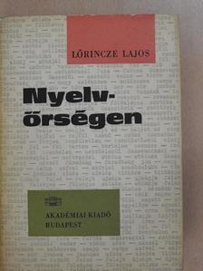 Lőrincze Lajos - Nyelvőrségen [antikvár]