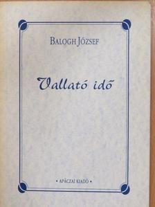 Balogh József - Vallató idő [antikvár]