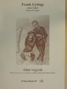 Frank György - Állat vagyok [antikvár]