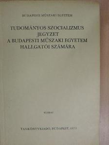 Berán Ivánné - Tudományos szocializmus jegyzet a Budapesti Műszaki Egyetem hallgatói számára [antikvár]