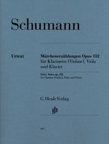 Schumann, Robert - MAERCHENERZAEHLUNGEN OP.132 FÜR KLARINETTE (VIOLINE), VIOLA UND KLAVIER
