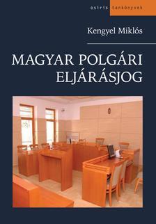 Kengyel Miklós - Magyar polgári eljárásjog 12. kiadás
