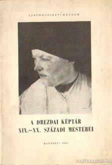 Genthon István, Kovács Éva - A Drezdai képtár XIX.-XX. századi mesterei [antikvár]