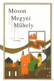 Tuba László - Moson  Megyei Műhely 2001. 2. szám [antikvár]