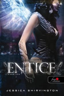 Jessica Shirvington - Entice - Csábítás (Violet Eden Krónikák 2.) - KEMÉNY BORÍTÓS