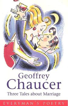 CHAUCER GEOFFREY - Three Tales about Marriage [antikvár]