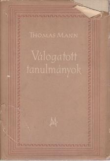 Thomas Mann - Válogatott tanulmányok [antikvár]