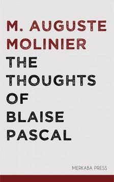M. Auguste Molinier C. Kegan Paul, - The Thoughts of Blaise Pascal [eKönyv: epub, mobi]
