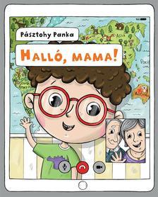 Pásztohy Panka - Halló, Mama!
