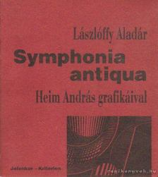 Lászlóffy Aladár - Symphonia antiqua [antikvár]
