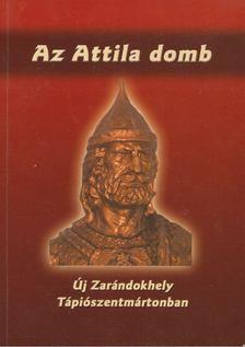 Tóth Sándor - Az Attila domb [antikvár]