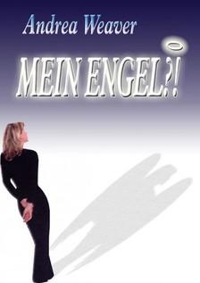 Andrea Weaver - Mein Engel?! [eKönyv: epub, mobi]
