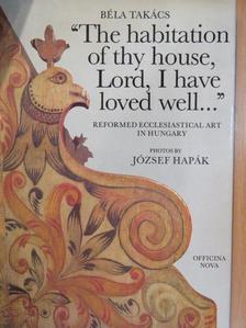 "Béla Takács - ""The habitation of thy house, Lord, I have loved well..."" [antikvár]"