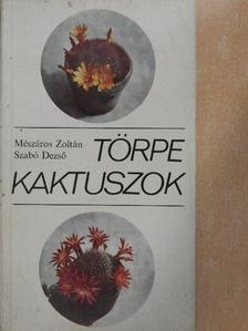 Mészáros Zoltán - Törpe kaktuszok [antikvár]